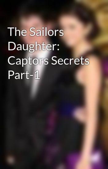 The Sailors Daughter: Captors Secrets Part-1