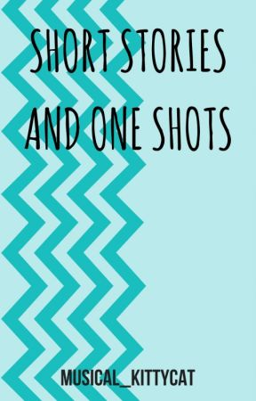 Short Stories & One Shots by musical_kittycat