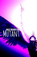 Mutant by angeltheundying