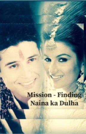 Rajveer-Naina - Mission - Finding Naina Ka Dulha - SS- (COMPLETED)  by RAINALRL