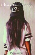 Una chica alocada by Yose2930
