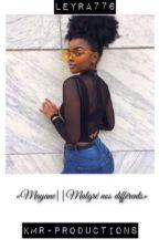 """Mayane ||Malgré nos différents"" by malcom_x_x"