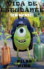 Vida de Estudante (Em Memes) by Hilda_Pink