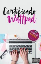 Certificado Wattpad. by CertifWattEs