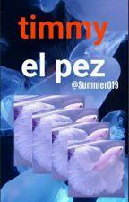 timmy el pez by Summer019