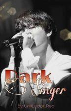 ➊ Dark Singer ✫YoonMin✫  by UnKLector_Red