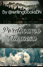 Perdóname | Thomesa  by writingbooksDN
