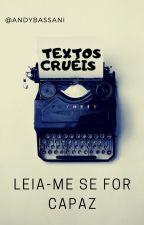 textos crueis (Leia-me Se For Capaz) by AndyBassani