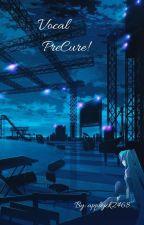 Vocal PreCure! by applejack2468