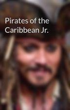 Pirates of the Caribbean Jr.  by LuverofGoosebumps