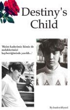 Destiny's Child / ChanBaek  by baekwithyeol