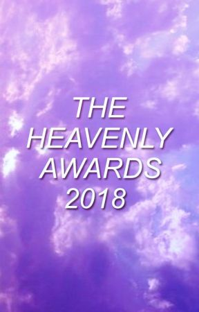 The Heavenly Awards 2018 [CLOSED] by TheHeavenlyAwards