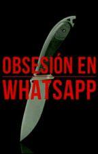 WhatsApp: No es amor, ¡¡Es obsesión!!... by Keit_59