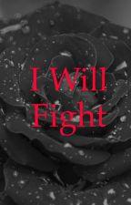 I will fight! by esperanza0313