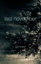 Last November by ponyaaa