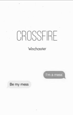 Crossfire ⌲ S. Winchester by winchasster