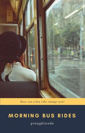 Morning Bus Rides by pinayblonde