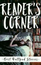 Reader's Corner (Best Wattpad Stories) by myleasands
