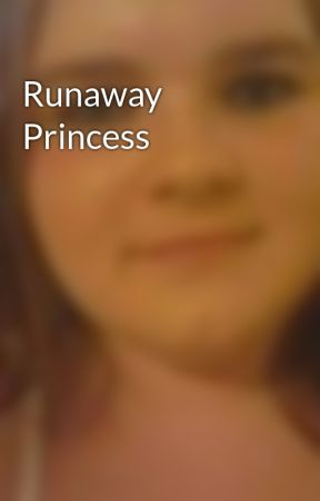Runaway Princess by HanaBlood