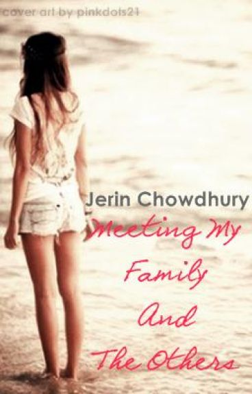 Meeting My Family & the Others