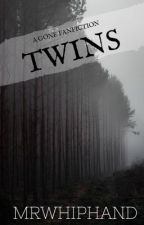 TWINS- Gone Series Fanfiction by mrwhiphand