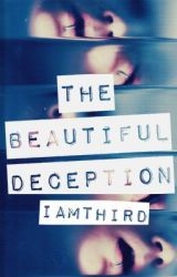 The Beautiful Deception by IAmThird