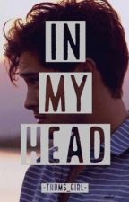 In My Head by -Thoms_girl-