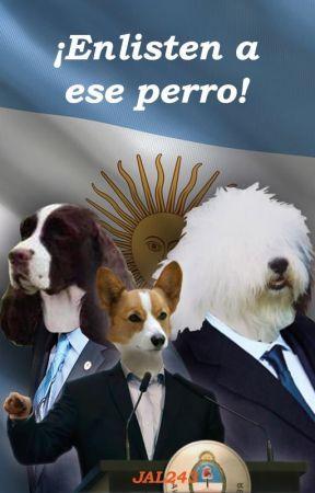 ¡Enlisten a ese perro! by jal243