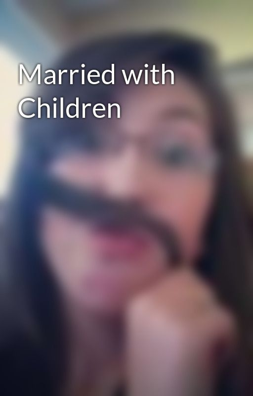 Married with Children by JemappelleCailynAnne