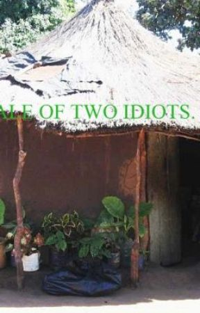 A Tale Of Two Idiots. by mzbookyz