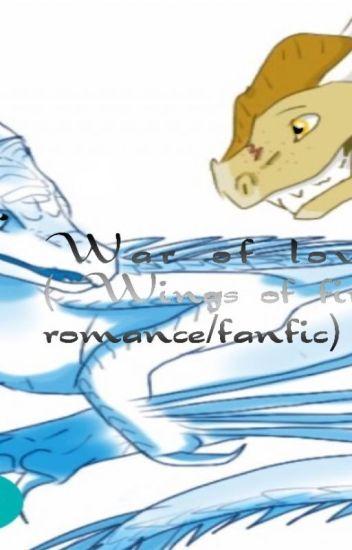 War of love ( wings of fire romance / fanfic)