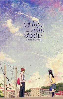 Đọc truyện [Fairy Hearts] Học viện Idol