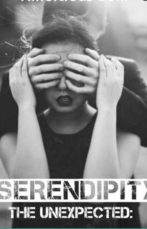 Serendipity: The Unexpected by AmBitiousSOni