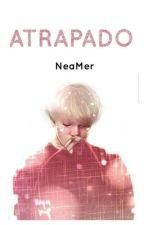 ♢ATRAPADO♢ by NeaMer