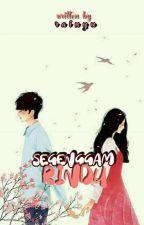 SEGENGGAM RINDU by Rainyu26