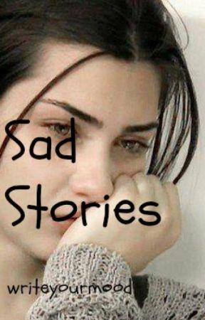 Sad Stories - The Happy Couple Was Broken - Wattpad