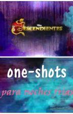Descendientes/ One-Shots para noches frías by xMelMort