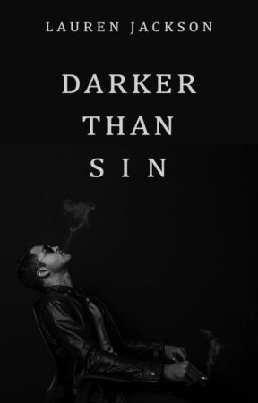 Darker Than Sin by LaurenJ22