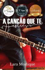 A canção que te escrevi by LaraMonique8