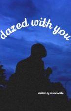 dazed with you; brady tutton by dreamsville