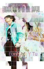 Embarazada de un idol rapero...♔♔ Eunhyuk Y Tu  by Historietas_Kpop