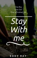 Stay With me✔ [COMPLETED] by aditibej