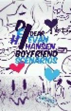 DEH.Dear Evan Hansen Scenarios And OneShots by KendonTheGuyWhoGay