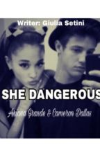 SHE DANGEROUS~Ariana Grande & Cameron Dallas by GiuliaSetini