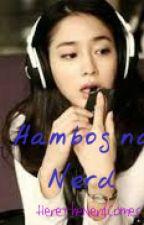 Hambog na Nerd by HereTheNerdComes