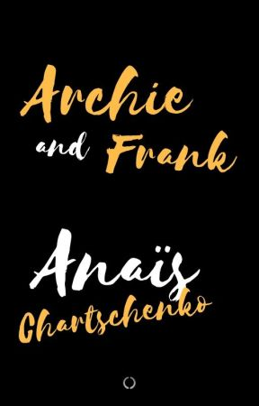 Archie and Frank by anaischartschenko