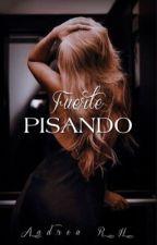 Pisando Fuerte. by ondradreams