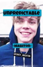Unpredictable -Mashton- by StormzeeRawz