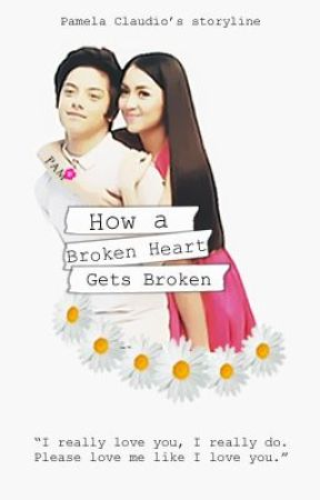 How A Broken Heart Gets Broken (KathNiel) by asdfghjklELA21