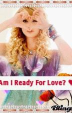 Am I Ready For Love? ♥ by PerfectlyImperfect14